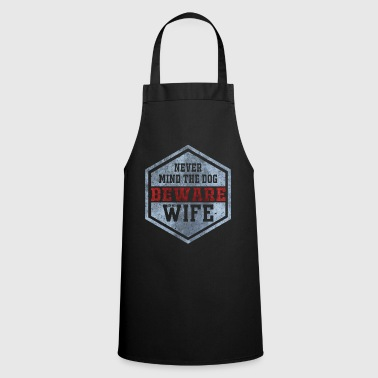 Wedding Reception Never Mind The Dog | humorous marriage gift - Cooking Apron