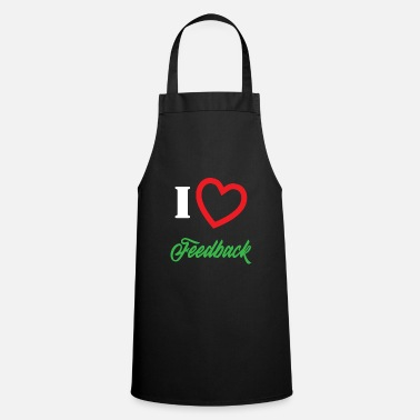 I Love &amp Funny Feedback Tshirt Designs I love Feedback - Apron