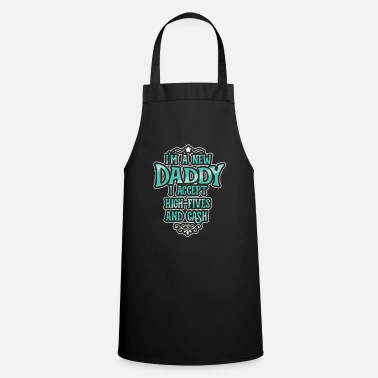 Father I'm A New Daddy - Apron