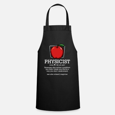 Physicist Physicist Noun Definition | Cool physicist gift - Apron