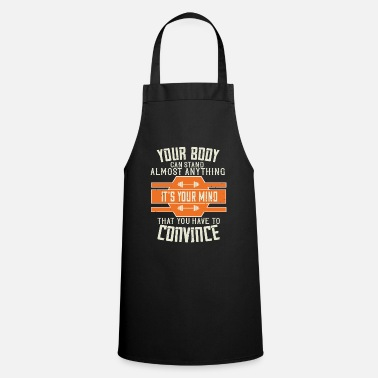 Pack Your body can stand almost anything - fitness - Apron