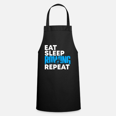 Eat sleeping rowing gift rowers - Apron