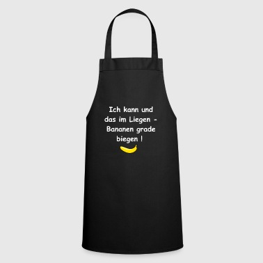 Lying, bananas are bending. Humourous gifts - Cooking Apron