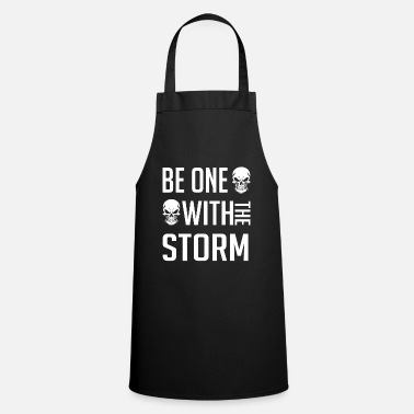 Storm Be one with the storm. Be one with the storm. - Apron