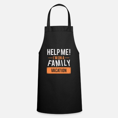 Family Trip Help me! Gift family trip vacation family - Cooking Apron