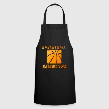 Basketball addict Basketball Addicted - Cooking Apron