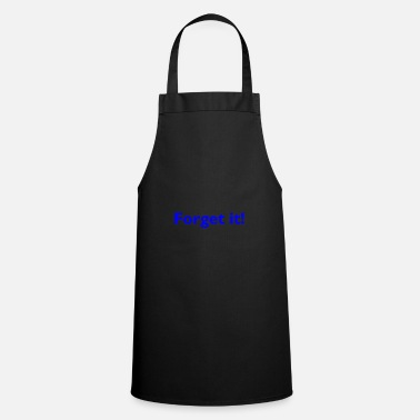 Forget Forget it - Apron