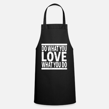 Do what you LOVE what you do gift - Apron