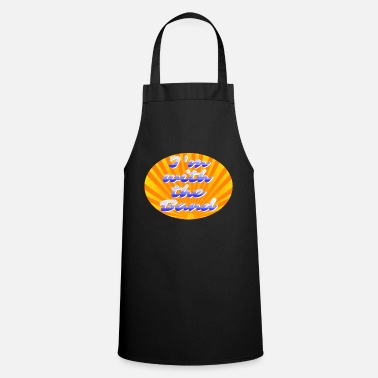 Band I'm with the band - I'm there with the band - Gift - Cooking Apron