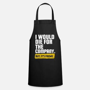 Ethical But it is Friday - work ethic - Cooking Apron