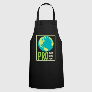 Pro Pro Choice Pro Science Pro Planet Poison TShirt - Cooking Apron