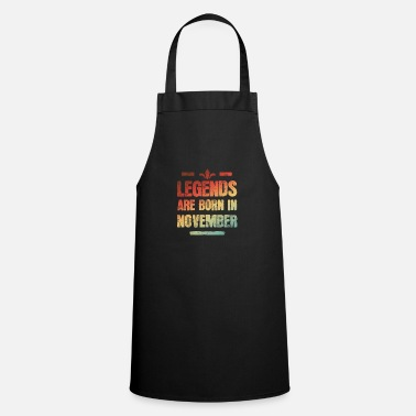 Legends are born in November - Apron