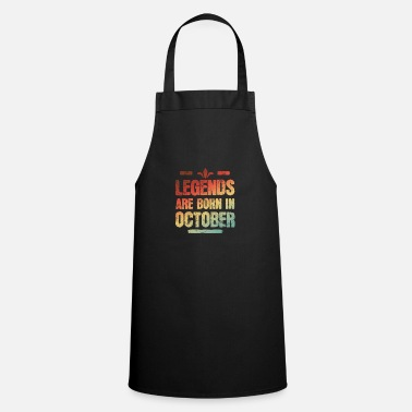 Legends are born in October - Apron