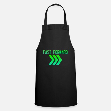 Fast Fast Forward / Fast Forward / In the fast lane - Cooking Apron