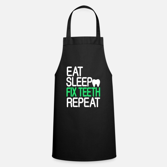 Dentist Aprons - Eat Sleep Fix teeth repeat dentist - Apron black