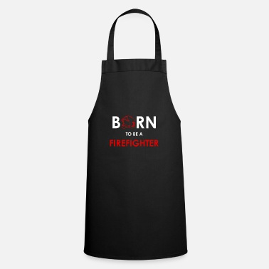 Fire Extinguisher Born to be a firefighter - Apron