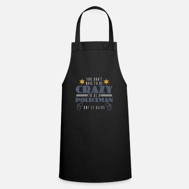 Official Person Policeman saying Police officer police officer - Apron