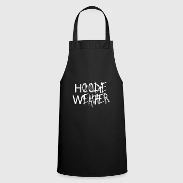 Weather Hoodie weather - Cooking Apron