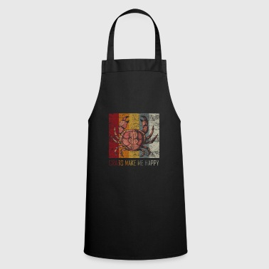 Crabs Make Me Happy - Gift Idea Cancer - Cooking Apron