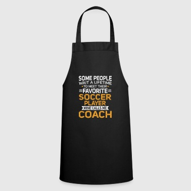 Lifetime to Meet Fave Soccer Player Calls Me Coach T Shirt - Cooking Apron