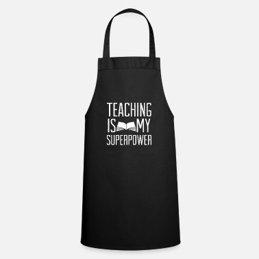 Teacher Teaching Superpower I Teacher Teacher Mother - Grembiule da cucina