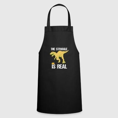 Jurassic The struggle is real Taco Dinosaur Joke T-Rex - Cooking Apron
