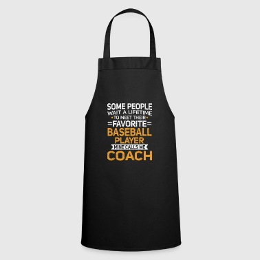 Single Lifetime to Meet Fave Baseball Player Calls Me Coach T Shirt - Cooking Apron