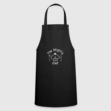 Chef Mighty chef I cook cook food chefs kitchen - Cooking Apron