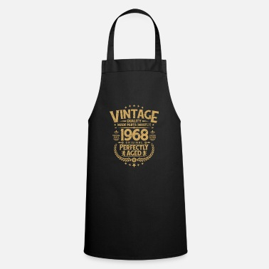 Vintage Vintage 50th Birthday Funny Tshirt 1968 Perfectly Aged - Cooking Apron