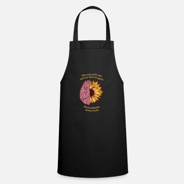 Mental The Sun Will Rise Mental Health Awareness - Apron