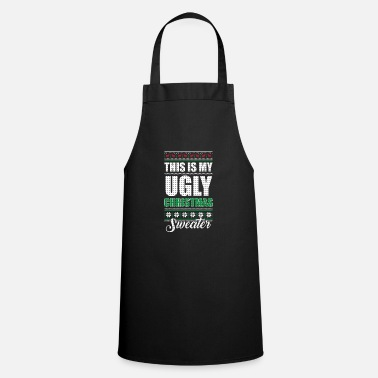 Decorated My Ugly Christmas Sweater Funny Holiday - Cooking Apron