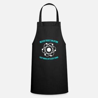 Nuclear Never trust an atom - Cooking Apron
