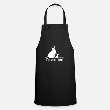 Pussy I do what I want cat gift - Cooking Apron