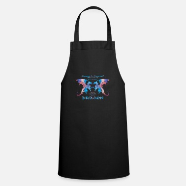 Always Be Yourself Dragon Always Be Yourself - Always Be A Dragon - Apron