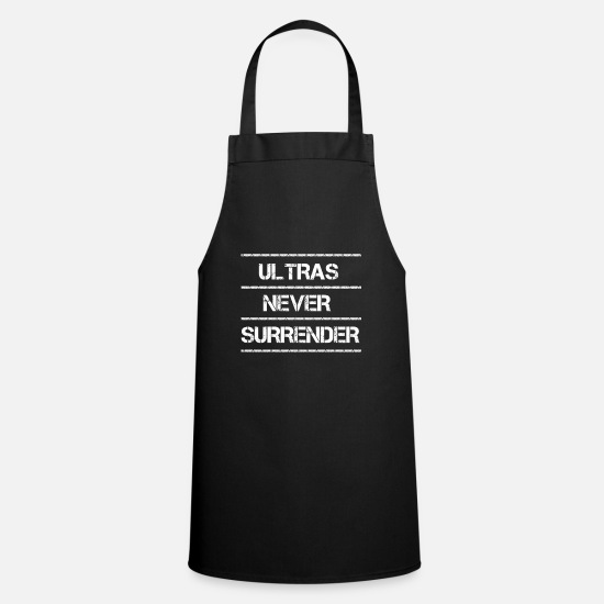 Ultras Aprons - Ultras never surrender Ultras lifestyle - Apron black