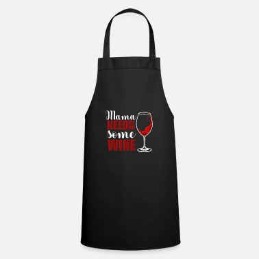 Best Funny Wine Mother Wine Drinking Funny Calm Blood Glass Gift - Apron