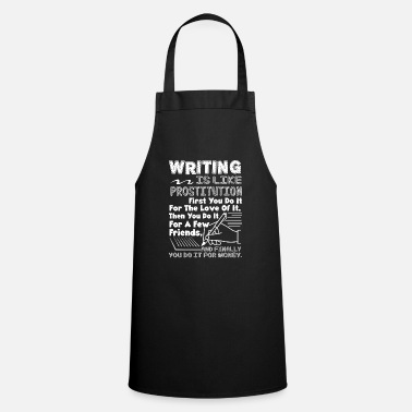 Prostitute Writing Is Like Prostitution - Apron