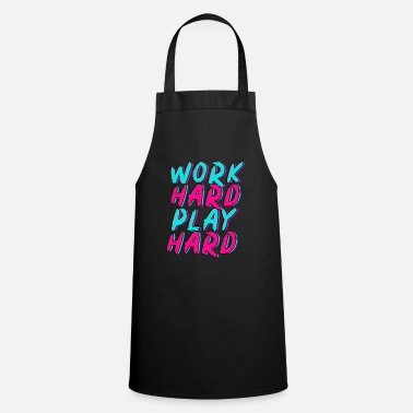 Hard Work hard play hard - Apron
