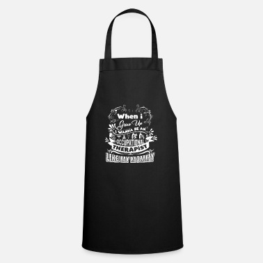 Occupational Therapist Be An Occupational Therapist - Apron