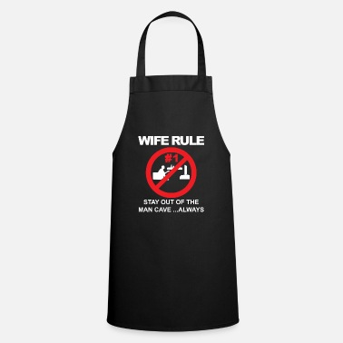 Rest Wife rule stay out of the man cave - Apron