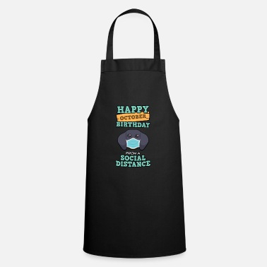 Sayings Social Distancing Gift Happy October Birthday - Apron
