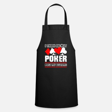 Love Loved Loved Poker I Think About Poker - Apron