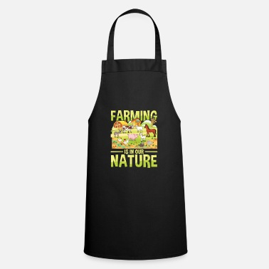 Farming is in our nature for a farmer - Apron