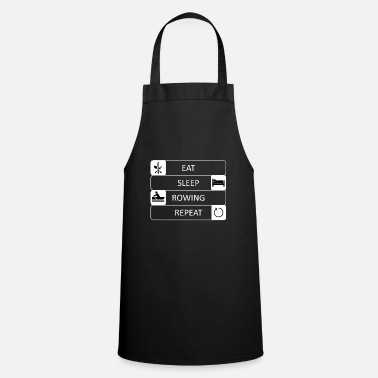 Eat, sleep, rowing, repeat - rowing - rowing - Apron
