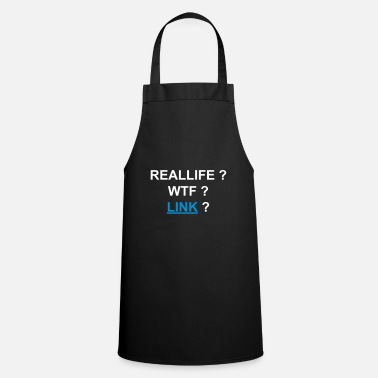 Reallife wtf link nerd computer gamer saying - Apron