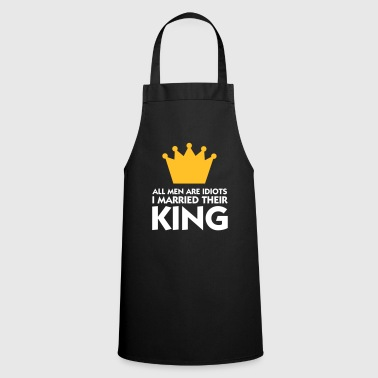 I married the king of idiots! - Cooking Apron