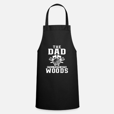 Charcoal the dad still plays with woods - Cooking Apron