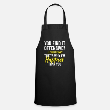 Irony You Find It Offensive, I Find It Sarcasm Gift Idea - Apron