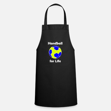 Handball Handball, Handball for life, Handball game - Cooking Apron