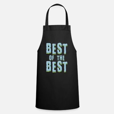Best Of Best of the best - Apron